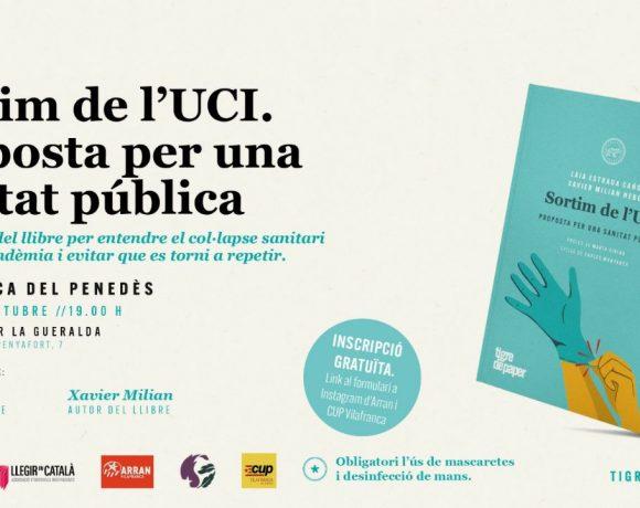 """La CUP de Vilafranca, Arran i La Gueralda- Casal Popular de Vilafranca organitzen la presentació del llibre """"Sortim de l'UCI. Proposta per una sanitat pública""""."""